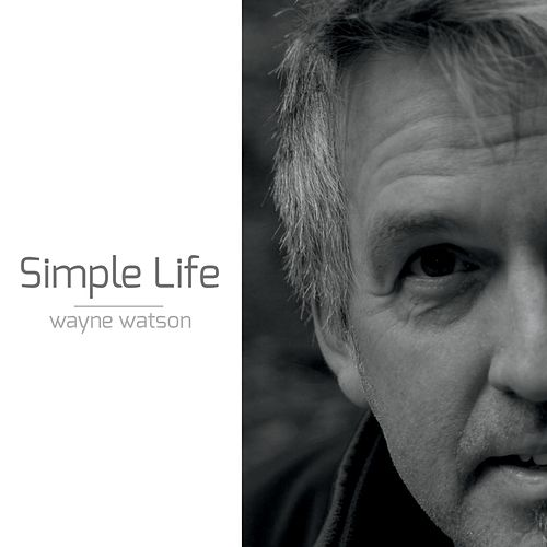 Simple Life by Wayne Watson