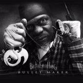 Bullet Maker by Brotha Lynch Hung