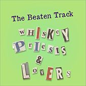 Whiskey Priests & Lovers by Beaten Track