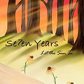 Let the Sun In by Seven Years