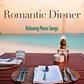 Romantic Dinner - Relaxing Piano Songs for Valentine's Day by Relaxing Piano Music Club