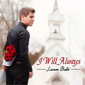 I Will Always by Lawson Bates