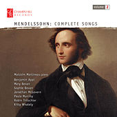 Mendelssohn: Complete Songs, Vol. 2 by Malcolm Martineau