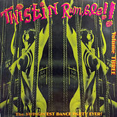 Twistin Rumble!! Vol.3, The Swingin'est Dance Party Ever! by Various Artists