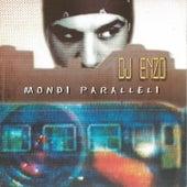 Mondi paralleli di Dj Enzo
