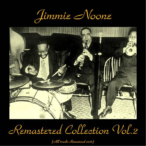 Remastered Collection, Vol. 2 (All Tracks Remastered 2016) by Jimmie Noone