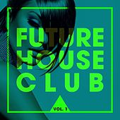 Future House Club, Vol. 1 de Various Artists