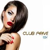 Club Privé, Six (High Class Tracks) by Various Artists