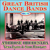 Greats British Dance Bands Vol XV - With Vera Lynn & Sam Browne by Ambrose & His Orchestra