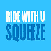 Ride With U / Squeeze by Murlo