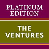 The Ventures Platinum Edition (The Greatest Hits Ever!) de The Ventures
