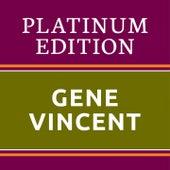 Gene Vincent Platinum Edition (The Greatest Hits Ever!) de Gene Vincent
