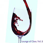 Lounge of Class, Vol. 2 (Lounge Fine Selection) by Various Artists