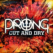 Cut And Dry by Prong