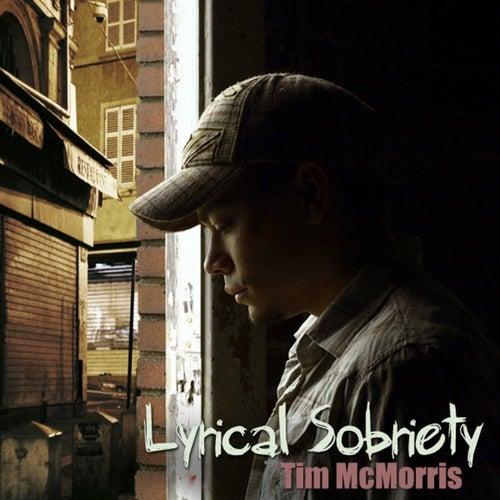 Lyrical Sobriety by Tim McMorris