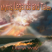 Myths, Legends and Tales by Darryl Way