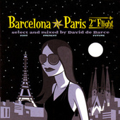 Barcelona - Paris. 2nd Flight (Select and Mixed by David De Barce) de Various Artists