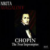 Chopin: The Four Impromptus by Nikita Magaloff