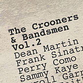 The Crooners & Bandsmen Vol.2 by Various Artists
