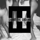 Shake The Ground by Hedegaard