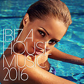 Ibiza House Music 2016 de Various Artists
