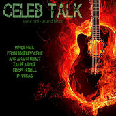 Celeb Talk (Vince Neil from Motley Crue and Anand Bhatt Talk About Rock n Roll in Vegas) von Anand Bhatt