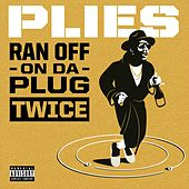 Ran Off On Da Plug Twice de Plies