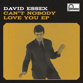 Can't Nobody Love You EP de David Essex