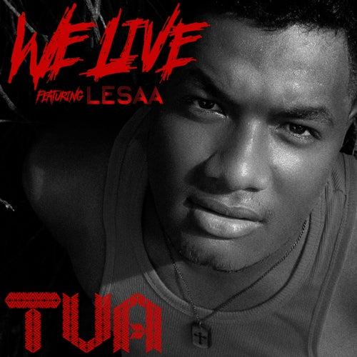 We Live by Tua