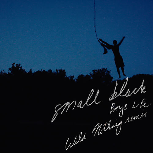 boys life wild nothing remix single by small black