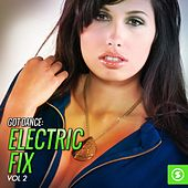 Got Dance: Electric Fix, Vol. 2 de Various Artists