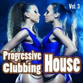Progressive House Clubbing, Vol. 3 - Clubbers Guide 2 Dance von Various Artists