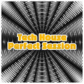 Tech House Perfect Session by Various Artists
