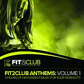 Fit2Club Workout Anthems, Vol. 1 - EP by Various Artists