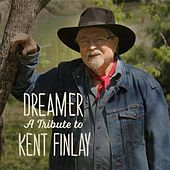 Dreamer: A Tribute to Kent Finlay de Various Artists