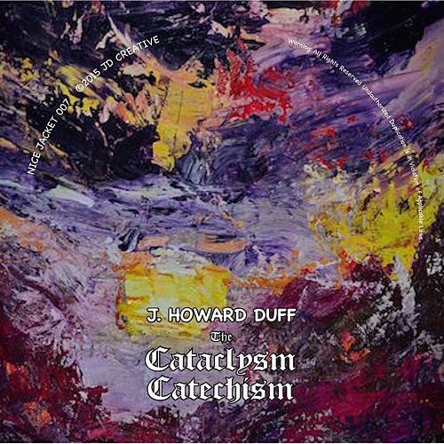 The Cataclysm Catechism by J. Howard Duff