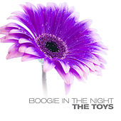 Boogie In The Night by The Toys