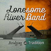 Bridging the Tradition von Lonesome River Band