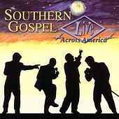 Southern Gospel Live Across America by Various Artists