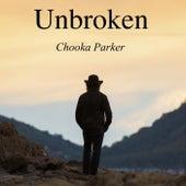 Unbroken by Chooka Parker