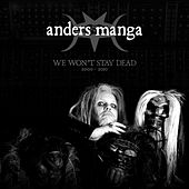 We Won't Stay Dead [2000-2010] by Anders Manga