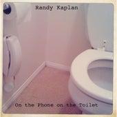 On the Phone on the Toilet de Randy Kaplan