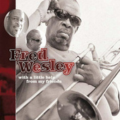 With A Little Help From My Friends de Fred Wesley