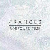 Borrowed Time di Frances