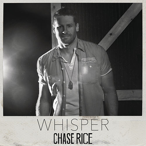 Whisper by Chase Rice