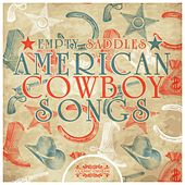 Empty Saddles - American Cowboy Songs by Various Artists