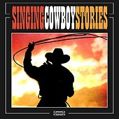 Singing Cowboy Stories by Various Artists