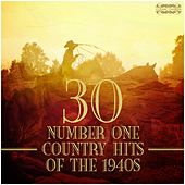 30 Number One Country Hits of the 1940s by Various Artists