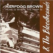 Home Is Where the Harp Is by Harpdog Brown