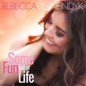 Some Fun Out Of Life by Rebecca Binnendyk